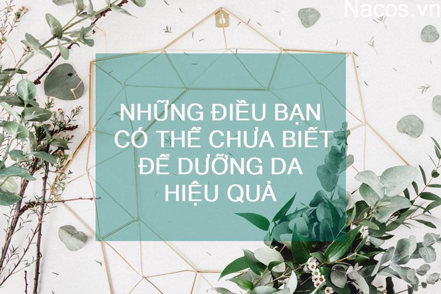 Nhung Dieu Ban Chua Biet De Duong Da Hieu Qua Nacos