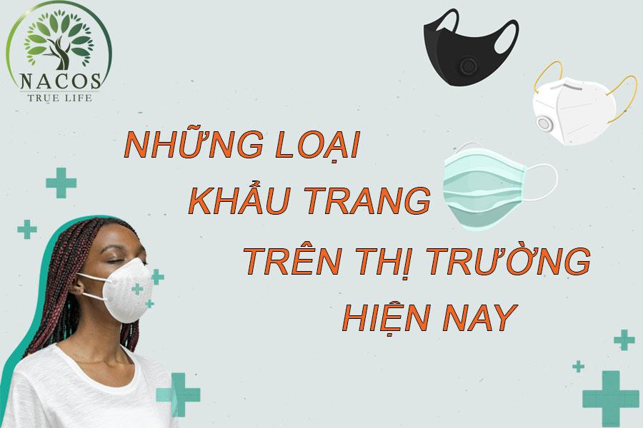 Nhung Loai Khau Trang Duoc Su0dung Tren Thi Truong Hien Nay