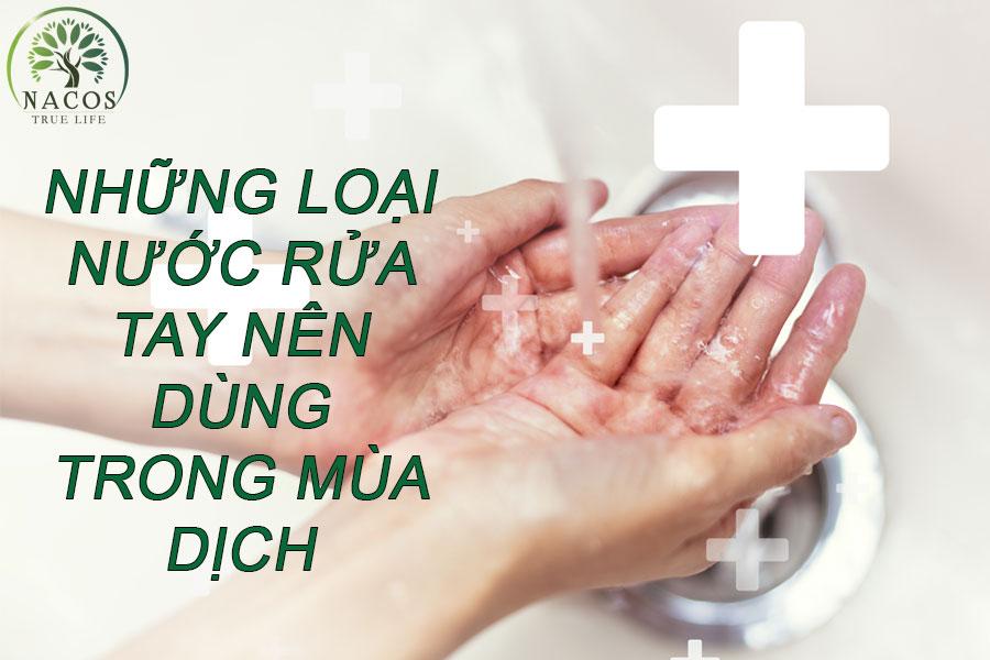 Cac Loai Nuoc Rua Tay Nen Dung Trong Mua Dich